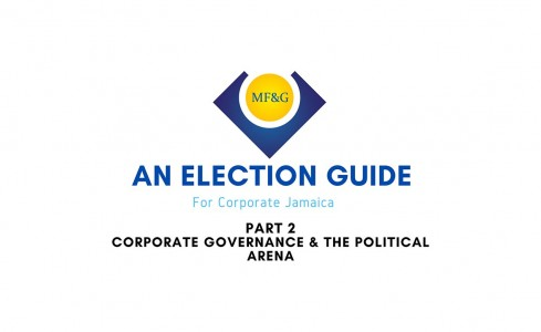An Election Guide for Corporate Jamaica: Part 2